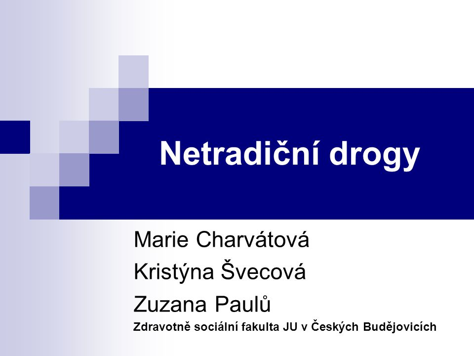 Netradiční drogy Marie Charvátová Kristýna Švecová Zuzana Paulů
