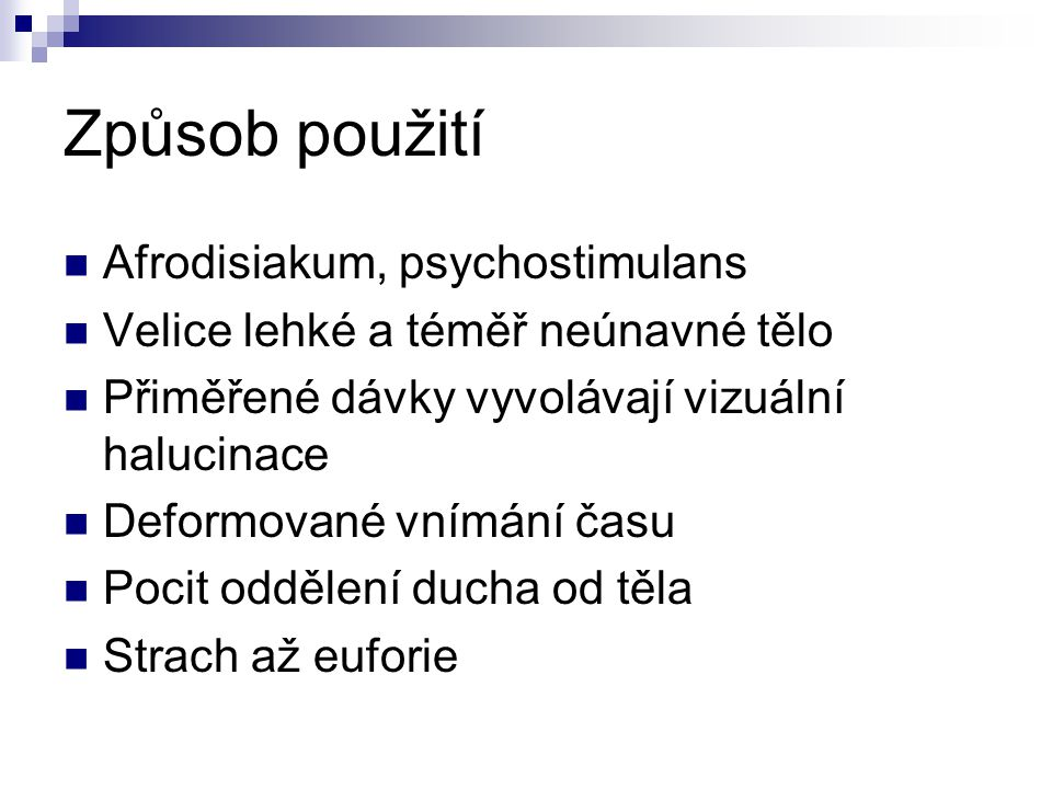 Způsob použití Afrodisiakum, psychostimulans