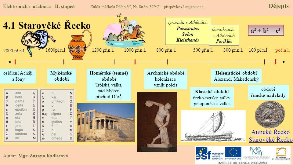 4.1 Starověké Řecko a² + b² = c² Antické Řecko Starověké Řecko