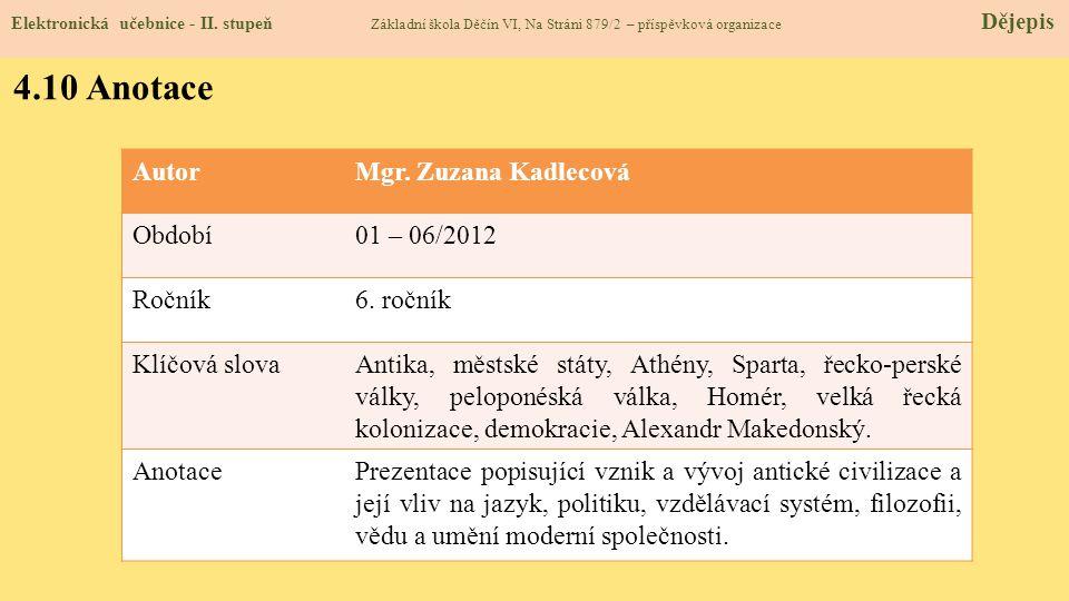 4.10 Anotace Autor Mgr. Zuzana Kadlecová Období 01 – 06/2012 Ročník