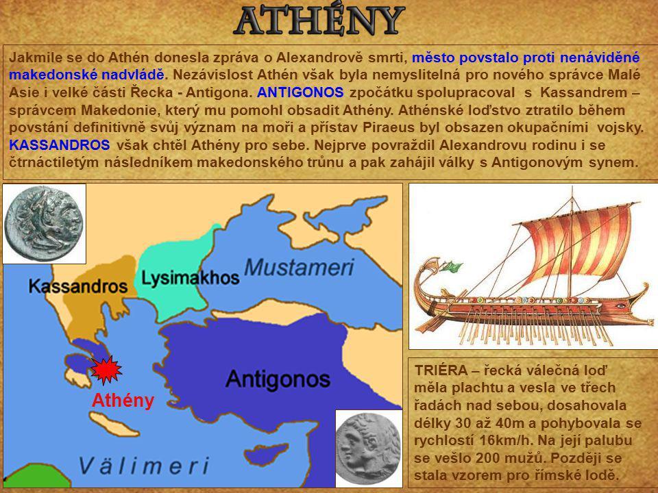 Jakmile se do Athén donesla zpráva o Alexandrově smrti, město povstalo proti nenáviděné makedonské nadvládě. Nezávislost Athén však byla nemyslitelná pro nového správce Malé Asie i velké části Řecka - Antigona. ANTIGONOS zpočátku spolupracoval s Kassandrem – správcem Makedonie, který mu pomohl obsadit Athény. Athénské loďstvo ztratilo během povstání definitivně svůj význam na moři a přístav Piraeus byl obsazen okupačními vojsky. KASSANDROS však chtěl Athény pro sebe. Nejprve povraždil Alexandrovu rodinu i se čtrnáctiletým následníkem makedonského trůnu a pak zahájil války s Antigonovým synem.