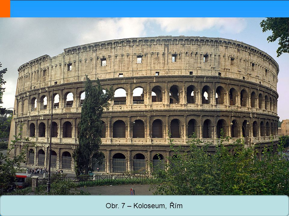 Obr. 7 – Koloseum, Řím