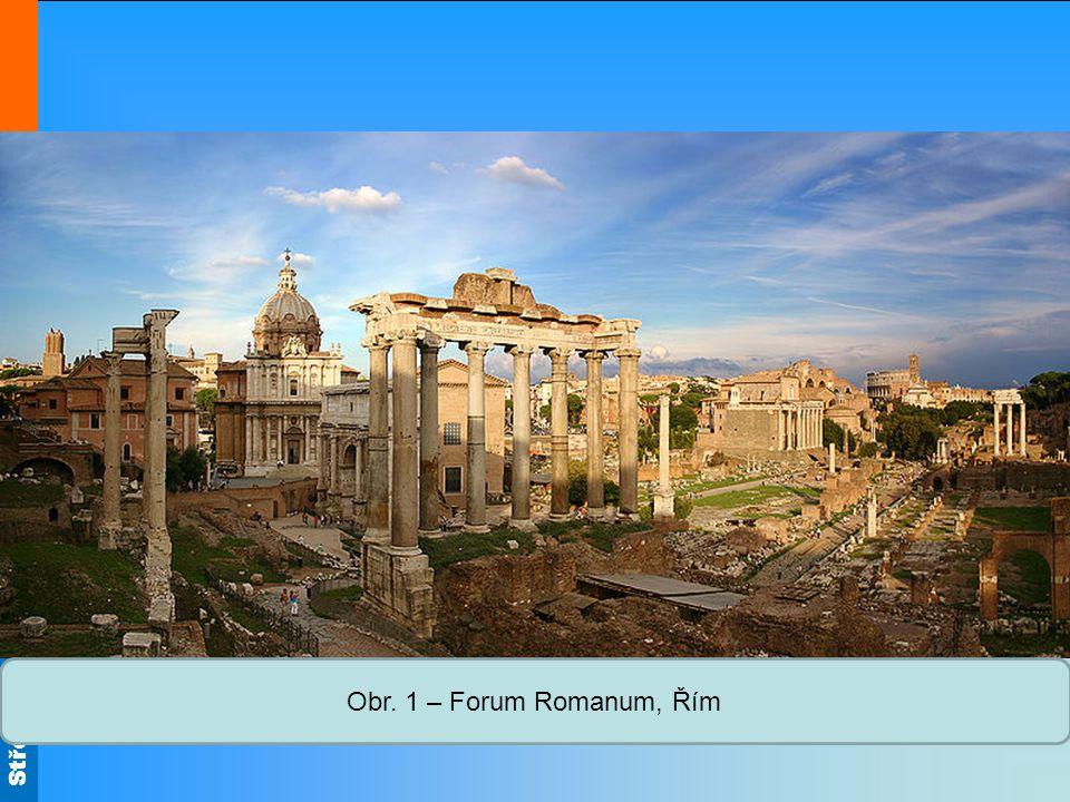 Obr. 1 – Forum Romanum, Řím