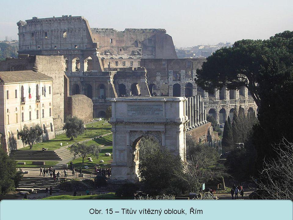 Obr. 15 – Titův vítězný oblouk, Řím