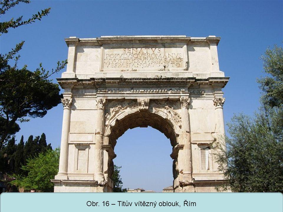 Obr. 16 – Titův vítězný oblouk, Řím