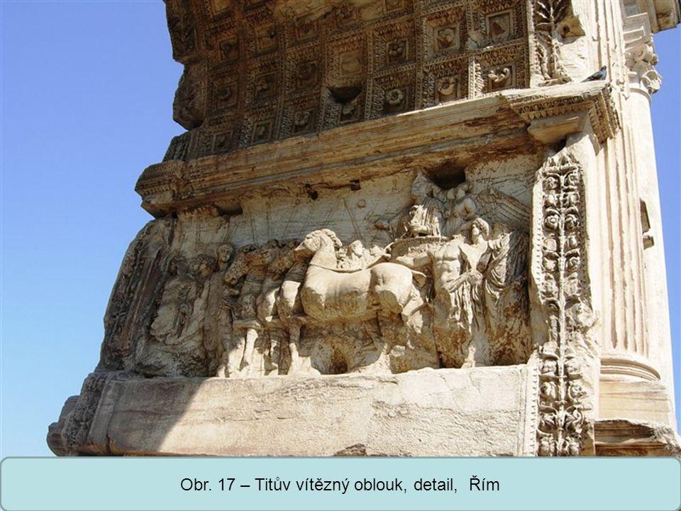 Obr. 17 – Titův vítězný oblouk, detail, Řím