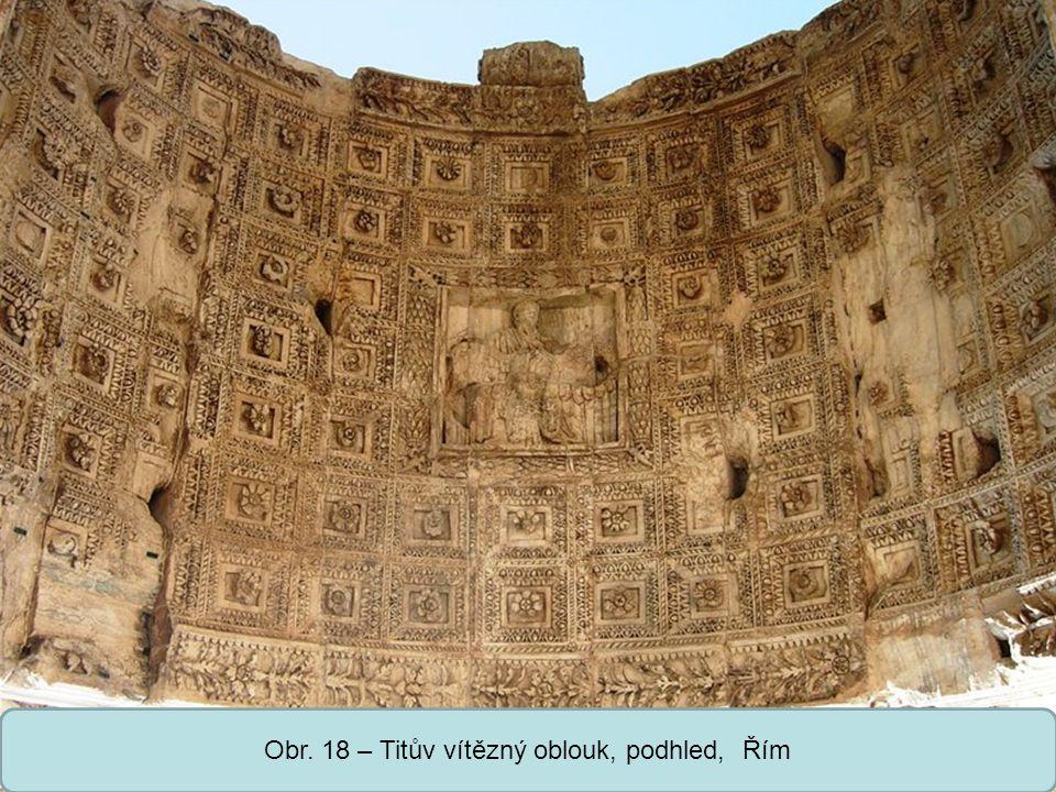 Obr. 18 – Titův vítězný oblouk, podhled, Řím
