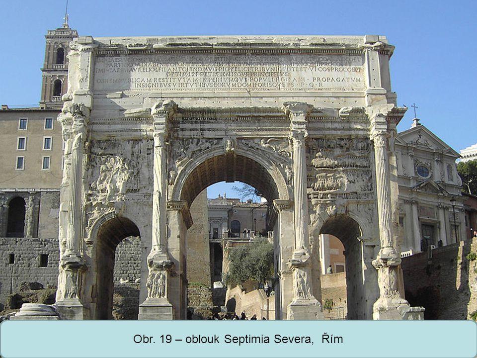 Obr. 19 – oblouk Septimia Severa, Řím