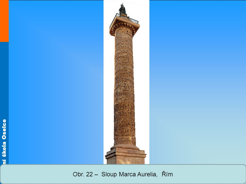 Obr. 22 – Sloup Marca Aurelia, Řím