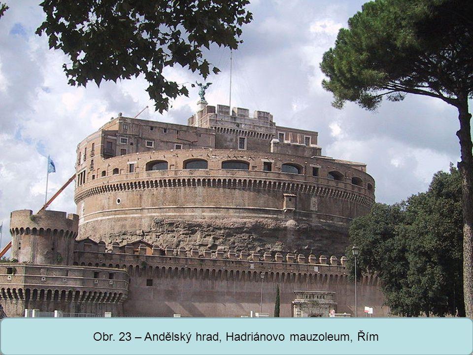 Obr. 23 – Andělský hrad, Hadriánovo mauzoleum, Řím