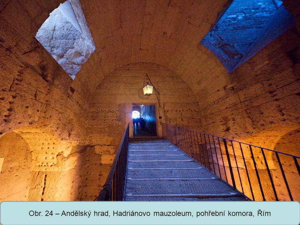 Obr. 24 – Andělský hrad, Hadriánovo mauzoleum, pohřební komora, Řím