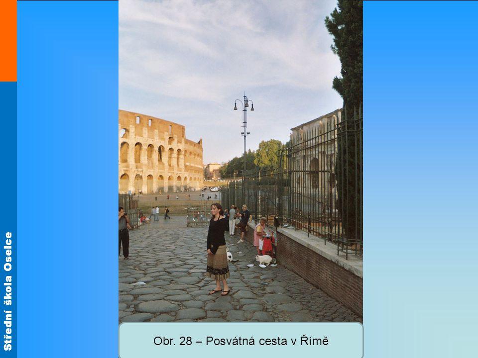 Obr. 28 – Posvátná cesta v Římě