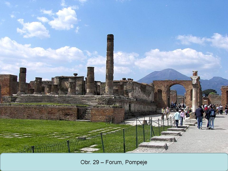 Obr. 29 – Forum, Pompeje
