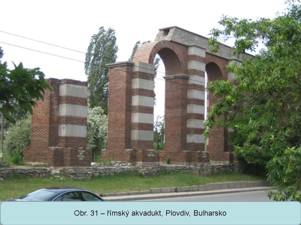 Obr. 31 – římský akvadukt, Plovdiv, Bulharsko