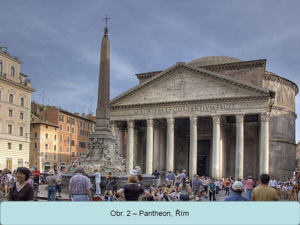 Obr. 2 – Pantheon, Řím