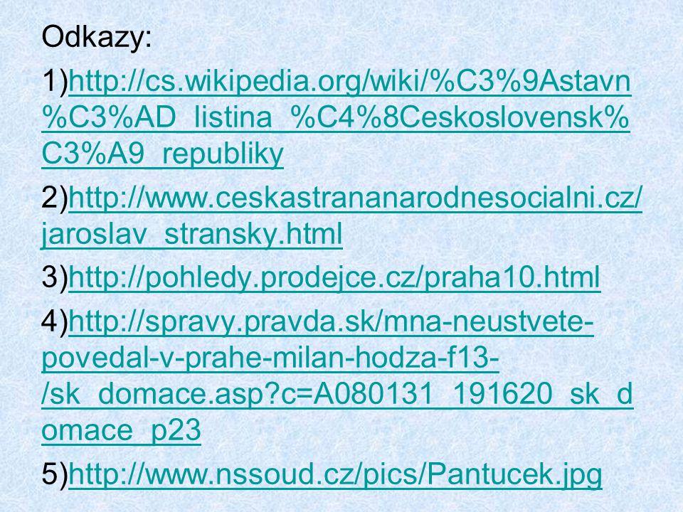 Odkazy: http://cs.wikipedia.org/wiki/%C3%9Astavn%C3%AD_listina_%C4%8Ceskoslovensk%C3%A9_republiky.