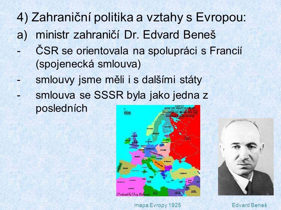 4) Zahraniční politika a vztahy s Evropou: