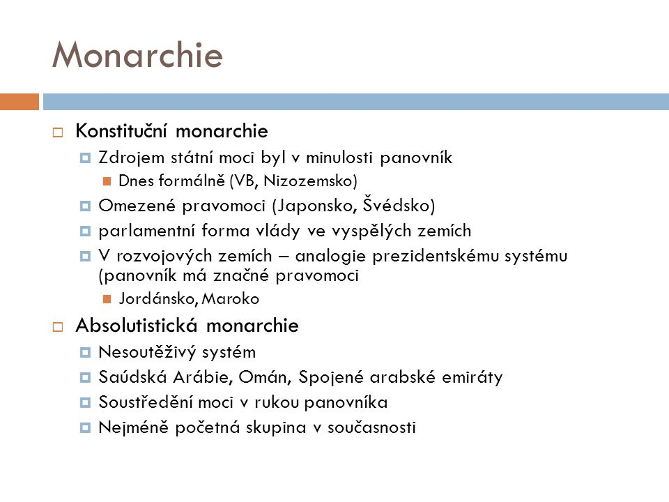 Monarchie Konstituční monarchie Absolutistická monarchie