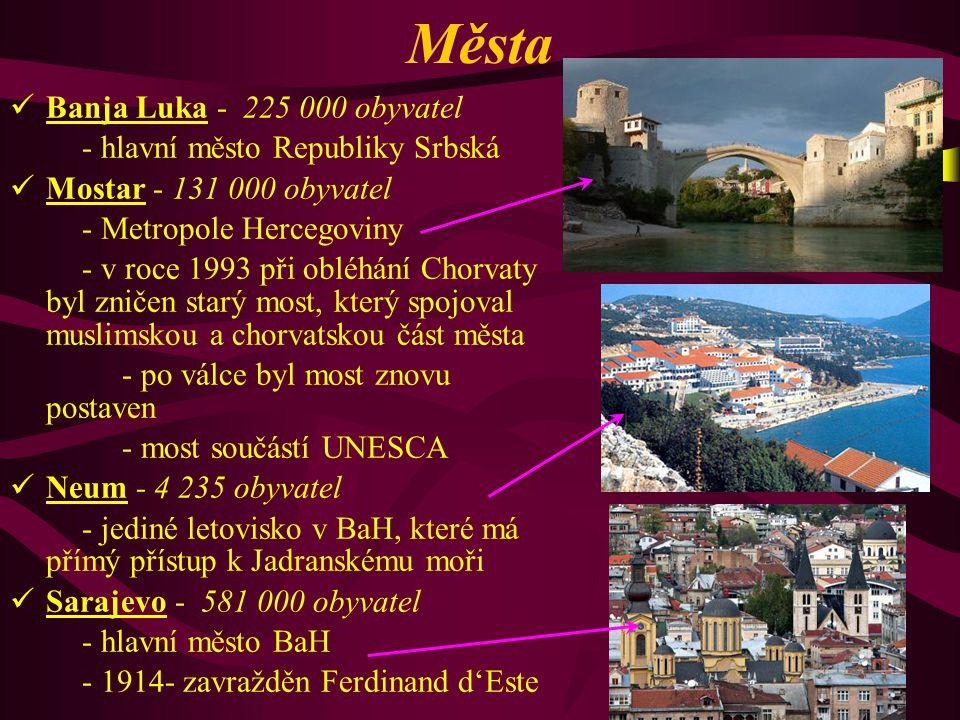 Města Banja Luka - 225 000 obyvatel - hlavní město Republiky Srbská
