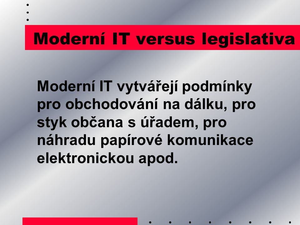 Moderní IT versus legislativa