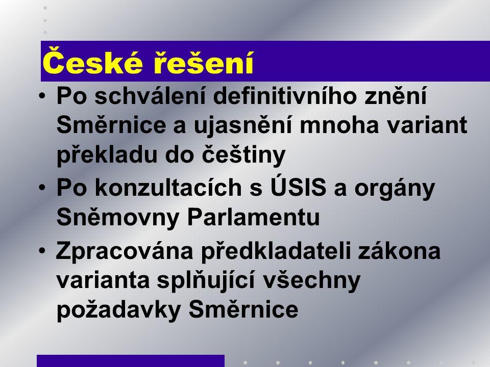 České řešení Po schválení definitivního znění Směrnice a ujasnění mnoha variant překladu do češtiny.