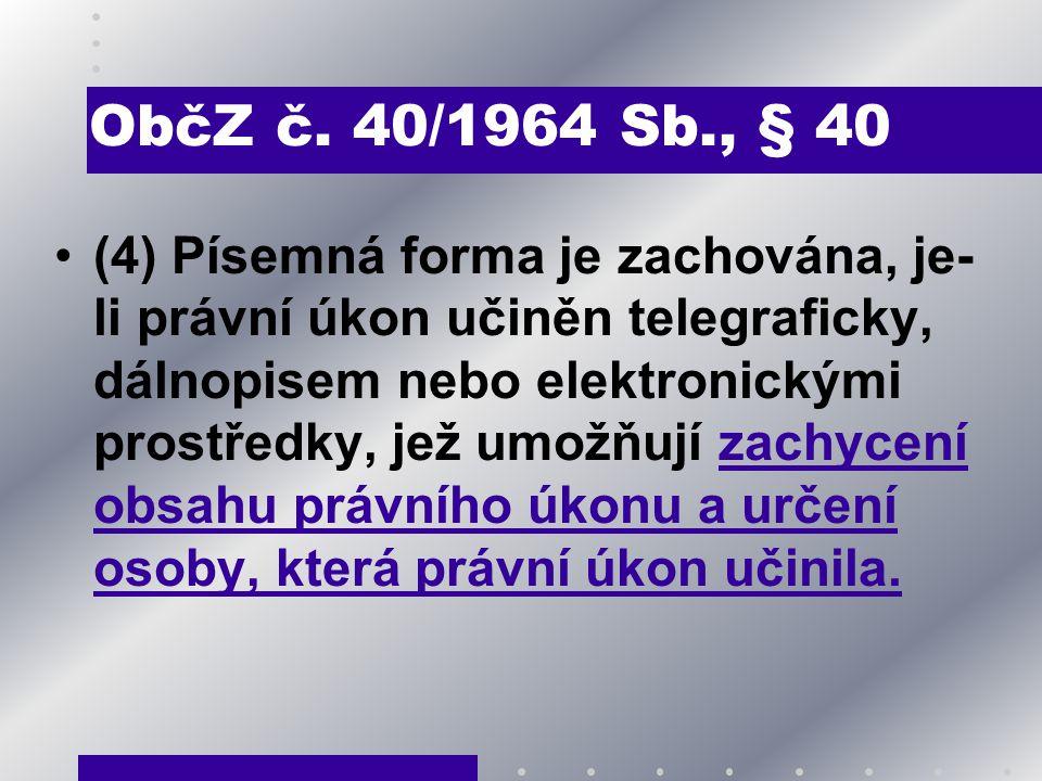 ObčZ č. 40/1964 Sb., § 40