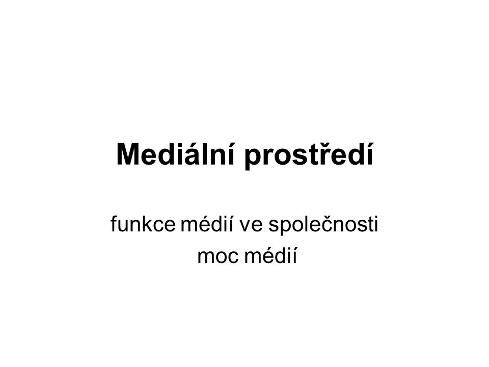 funkce médií ve společnosti moc médií