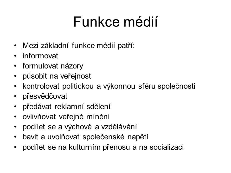 Funkce médií Mezi základní funkce médií patří: informovat
