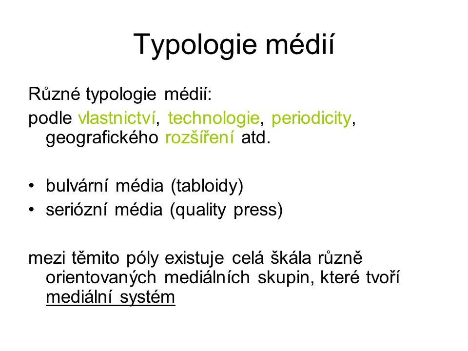 Typologie médií Různé typologie médií: