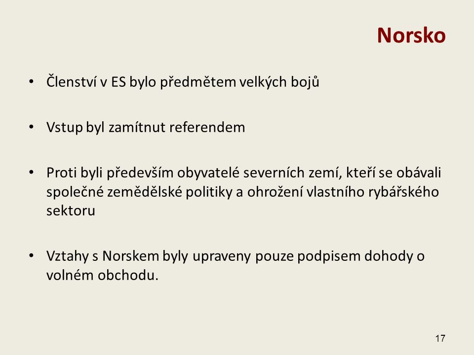 Norsko Členství v ES bylo předmětem velkých bojů