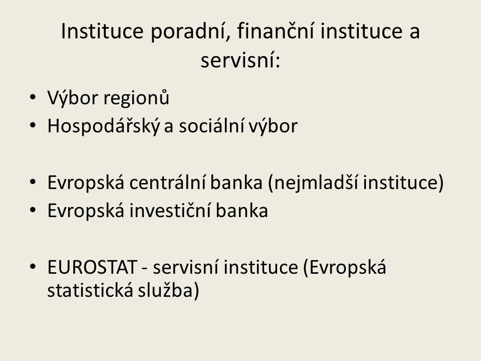 Instituce poradní, finanční instituce a servisní: