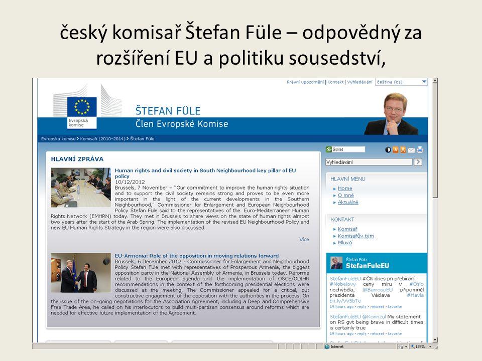 český komisař Štefan Füle – odpovědný za rozšíření EU a politiku sousedství,
