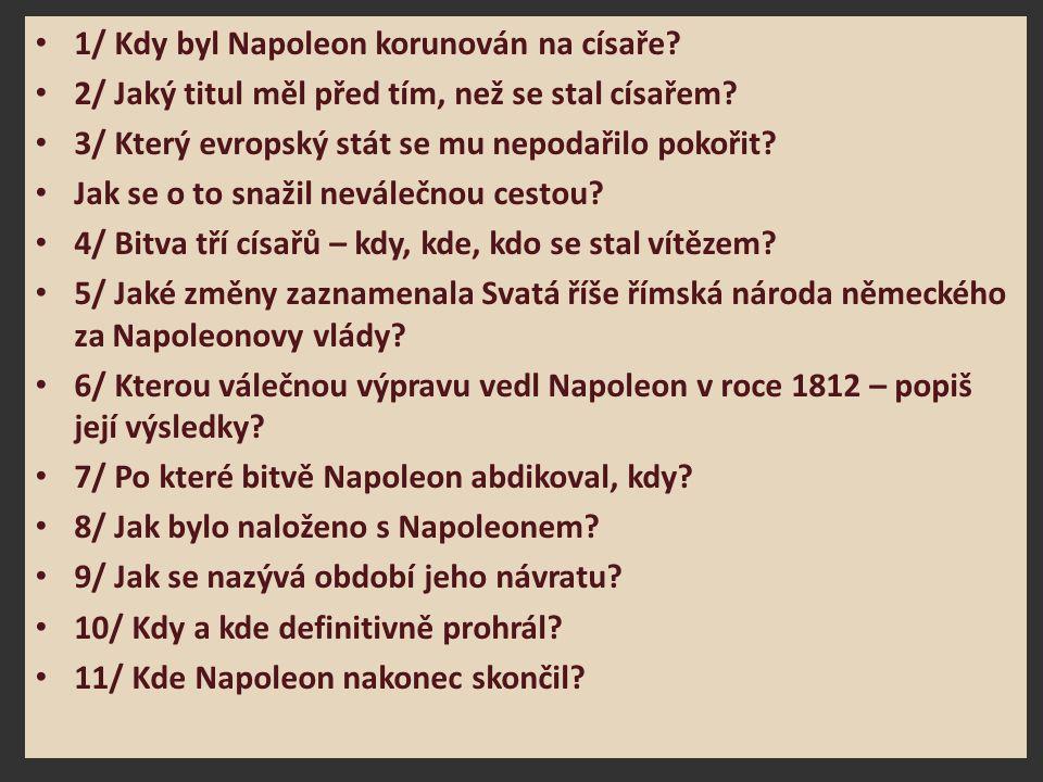 1/ Kdy byl Napoleon korunován na císaře