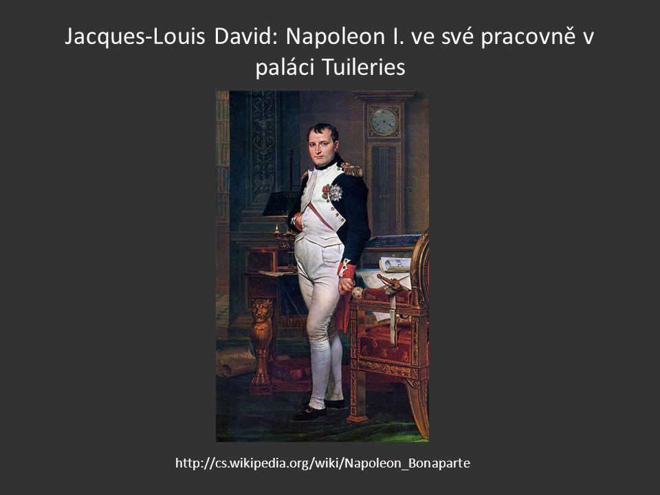 Jacques-Louis David: Napoleon I. ve své pracovně v paláci Tuileries