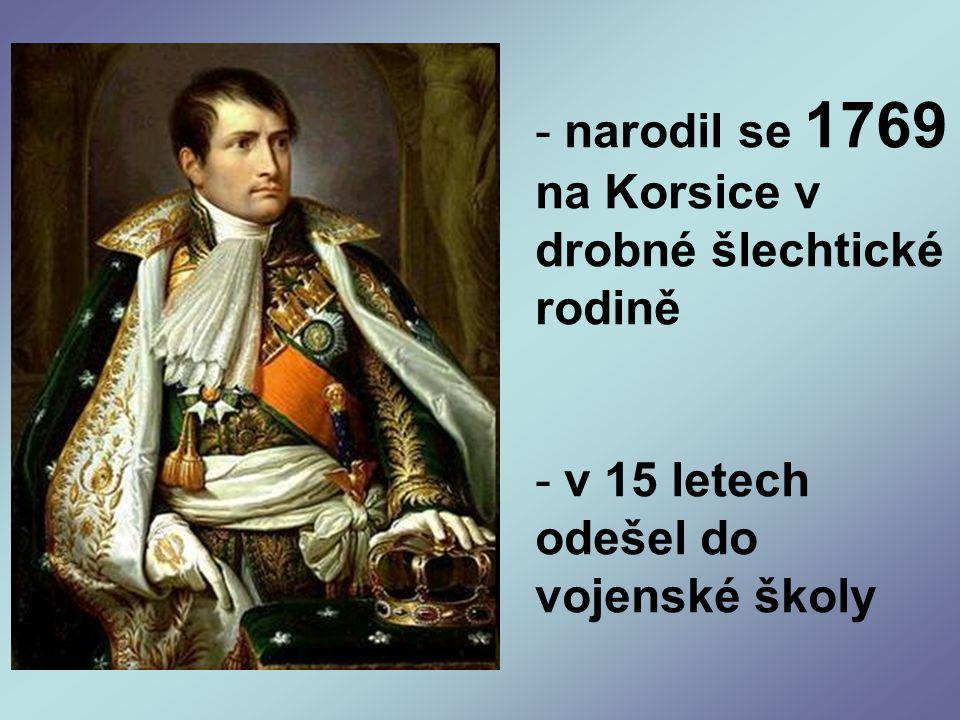narodil se 1769 na Korsice v drobné šlechtické rodině