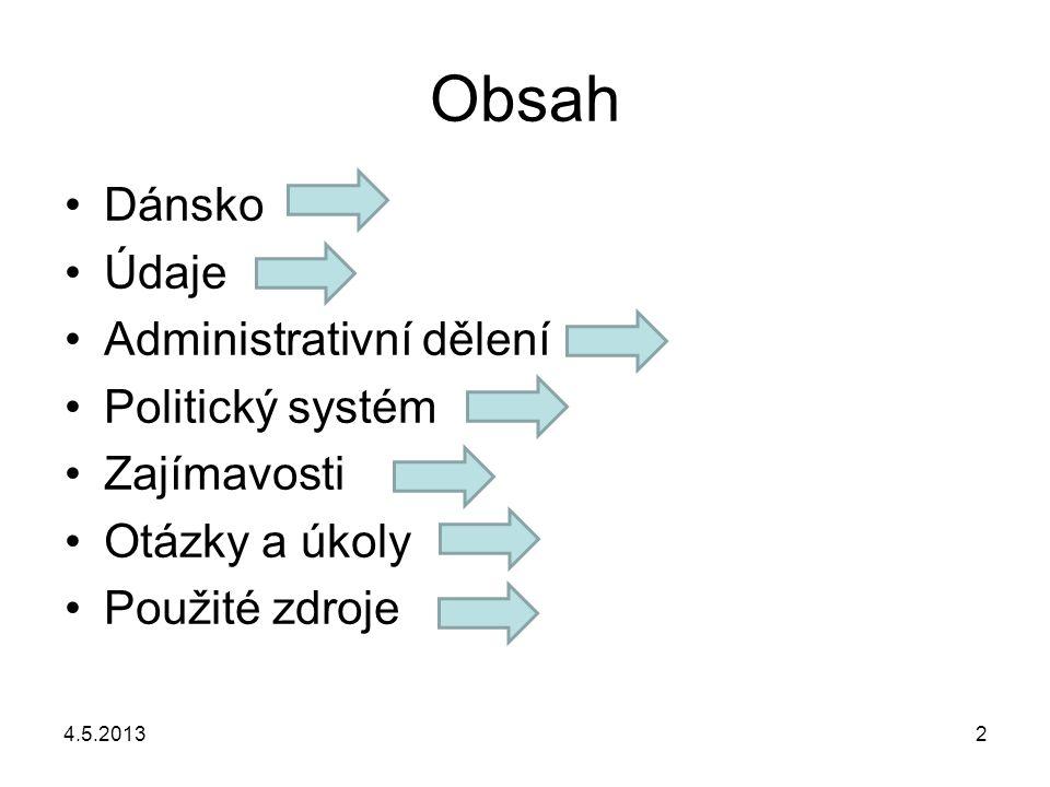 Obsah Dánsko Údaje Administrativní dělení Politický systém Zajímavosti