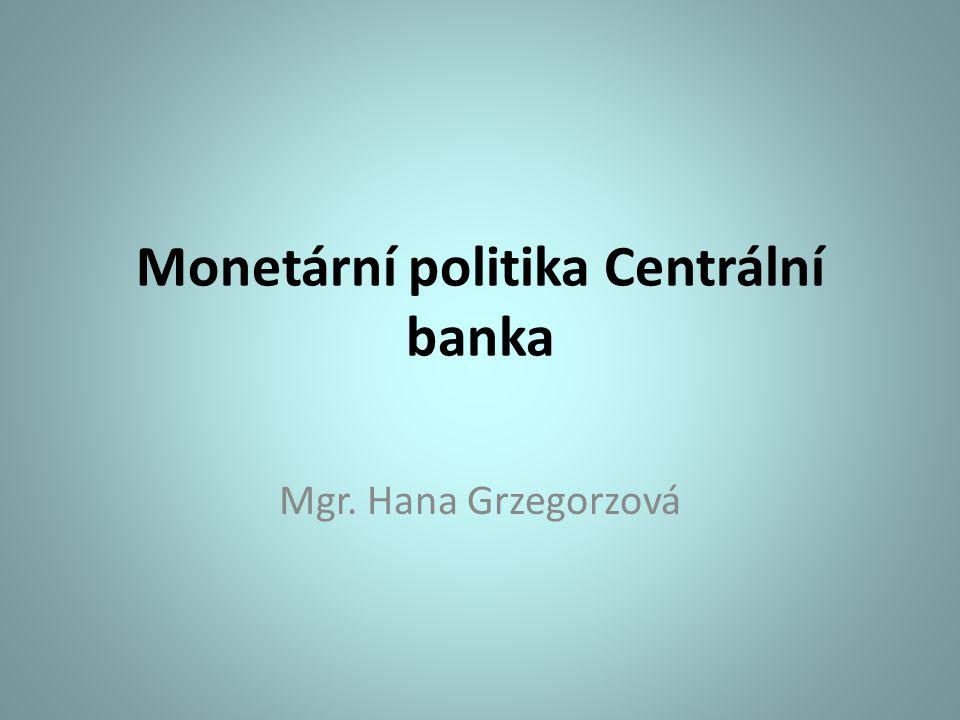 Monetární politika Centrální banka