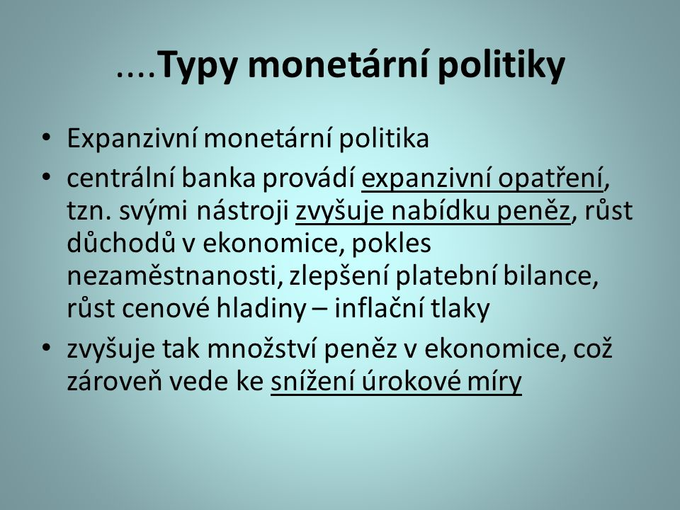 ....Typy monetární politiky