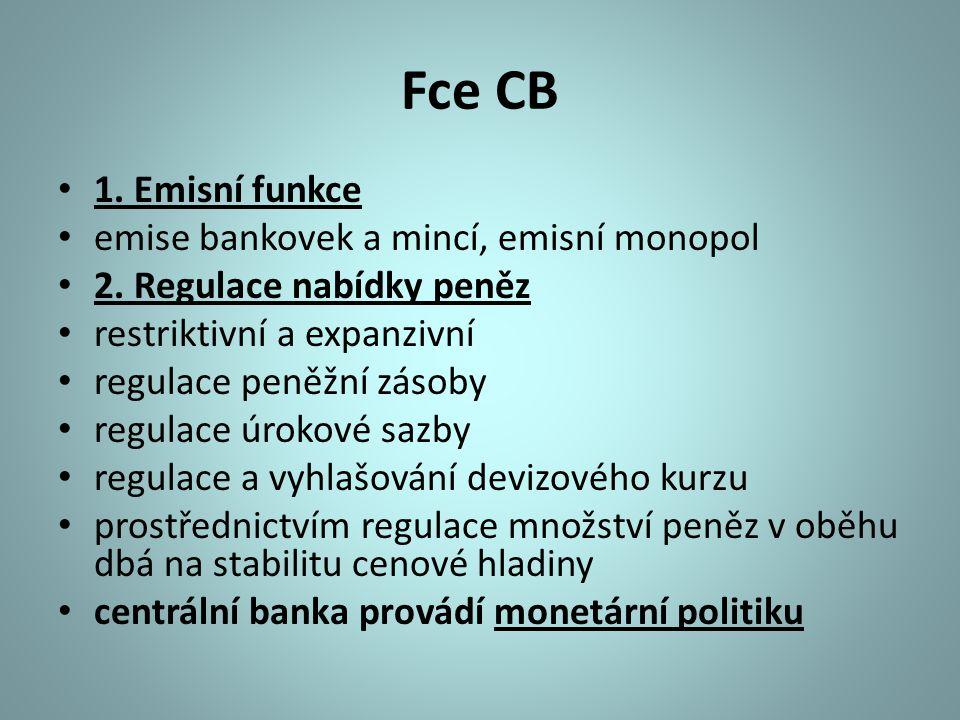 Fce CB 1. Emisní funkce emise bankovek a mincí, emisní monopol