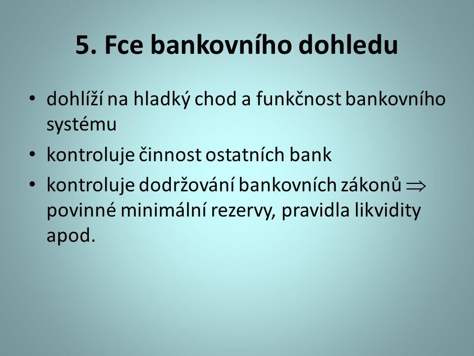 5. Fce bankovního dohledu