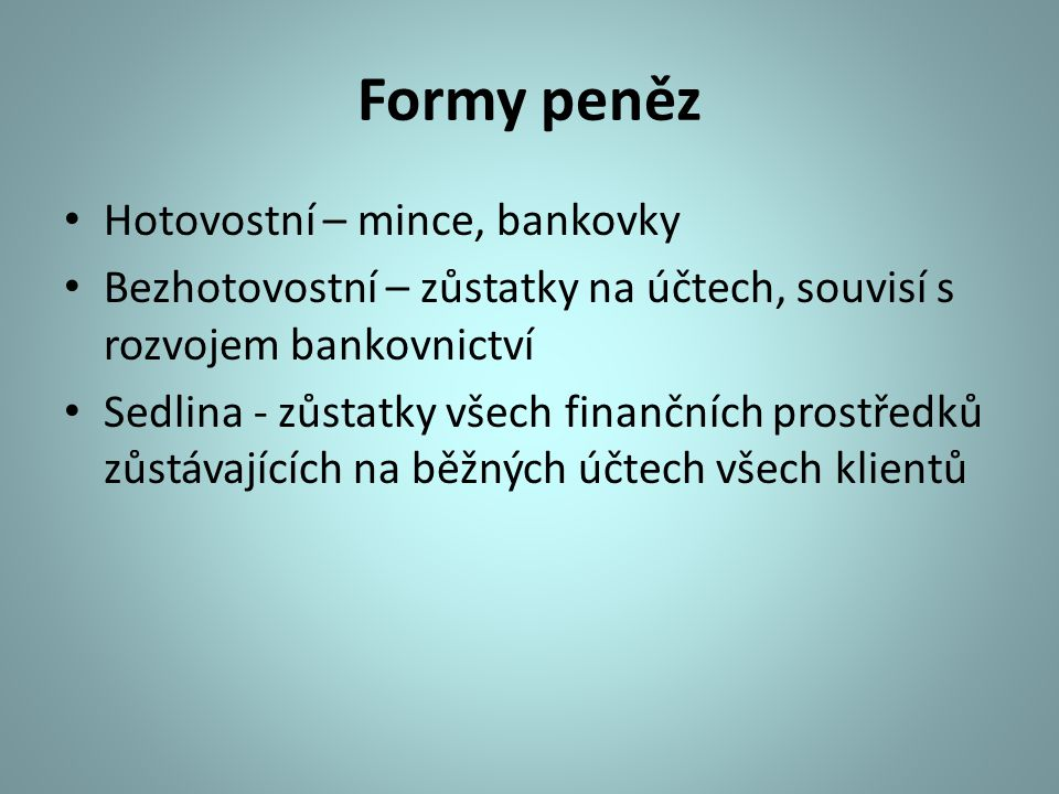 Formy peněz Hotovostní – mince, bankovky