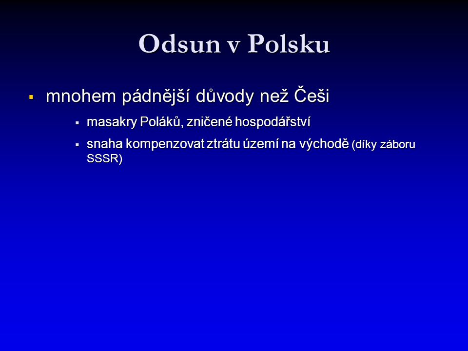 Odsun v Polsku mnohem pádnější důvody než Češi