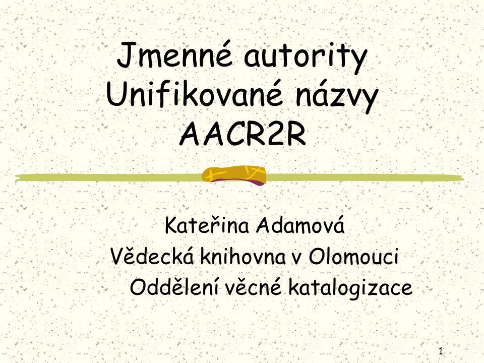 Jmenné autority Unifikované názvy AACR2R