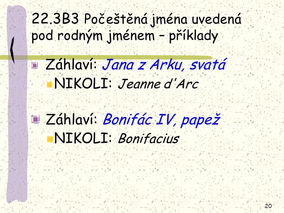 22.3B3 Počeštěná jména uvedená pod rodným jménem – příklady