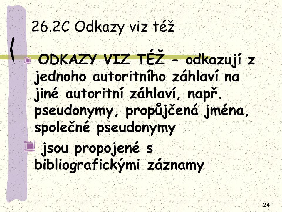 26.2C Odkazy viz též jsou propojené s bibliografickými záznamy