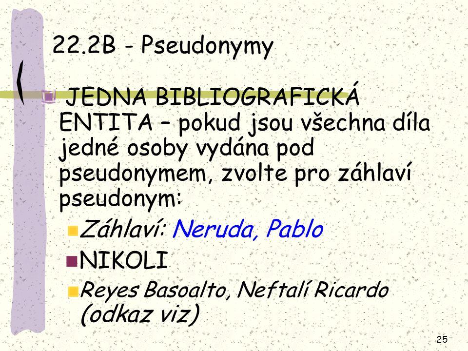 22.2B - Pseudonymy Záhlaví: Neruda, Pablo NIKOLI