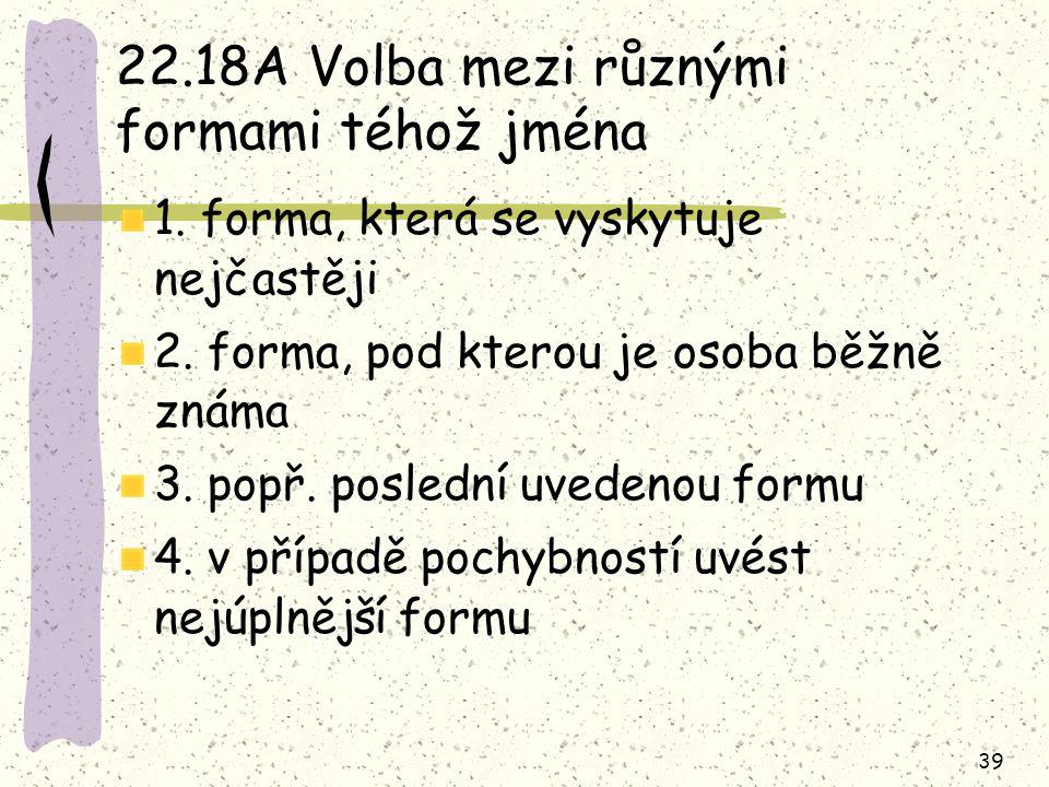 22.18A Volba mezi různými formami téhož jména