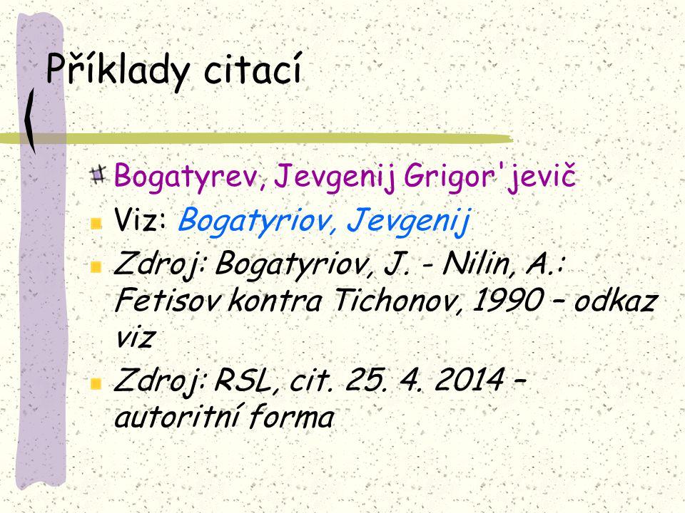 Příklady citací Bogatyrev, Jevgenij Grigor jevič