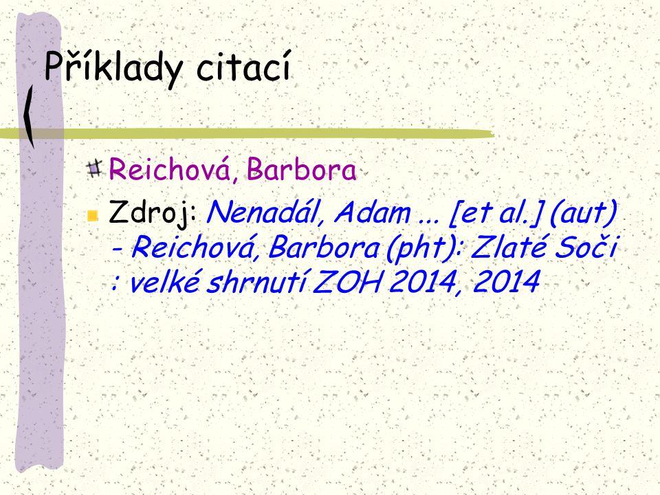 Příklady citací Reichová, Barbora