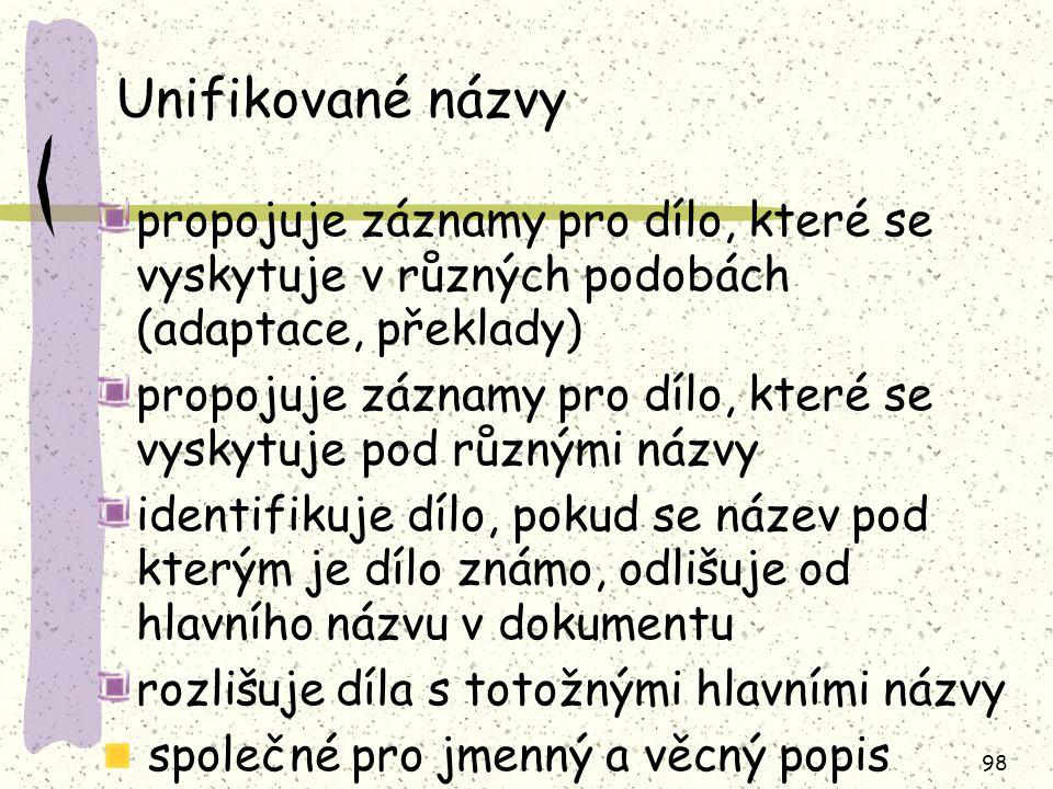 Unifikované názvy propojuje záznamy pro dílo, které se vyskytuje v různých podobách (adaptace, překlady)